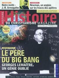 Histoire du christianisme magazine. n° 52, Le père du big bang