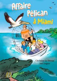 Affaire Pélican à Miami