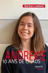 Anorexie, 10 ans de chaos