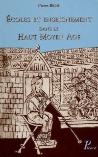 Ecoles et enseignement dans le haut Moyen Age