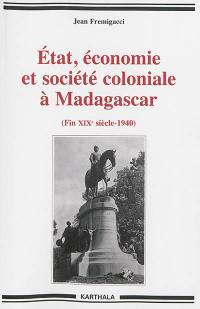 Etat, économie et société coloniale à Madagascar