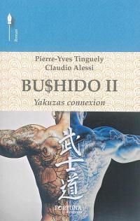 Bushido. Volume 2, Yakuzas connexion