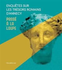 Enquêtes sur les trésors romains d'Annecy