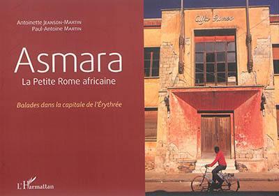 Asmara : la petite Rome africaine, balades dans la capitale de l'Erythrée