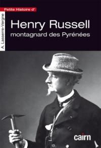 Petite histoire d'Henry Russell, montagnard des Pyrénées