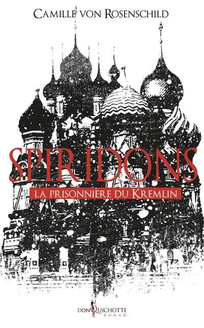 Spiridons. Volume 2, La prisonnière du Kremlin