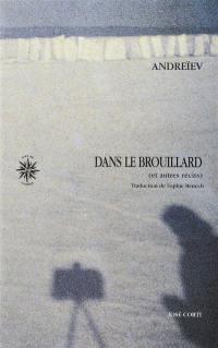 Récits complets. Volume 2, Dans le brouillard