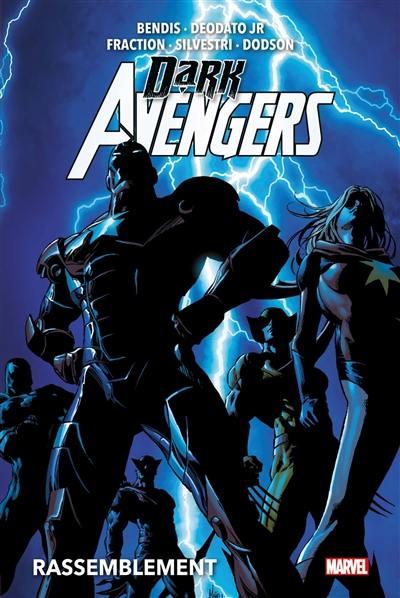 Dark Avengers. Volume 1, Rassemblement