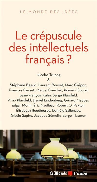 Le crépuscule des intellectuels français ?