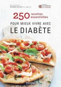 250 recettes essentielles pour mieux vivre avec le diabète