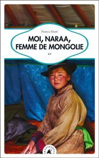 Moi, Naraa, femme de Mongolie
