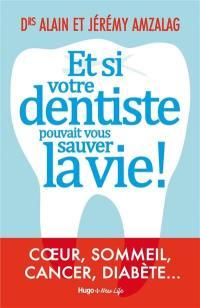 Et si votre dentiste pouvait vous sauver la vie !