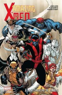 Amazing X-Men. Volume 1, A la recherche de Diablo