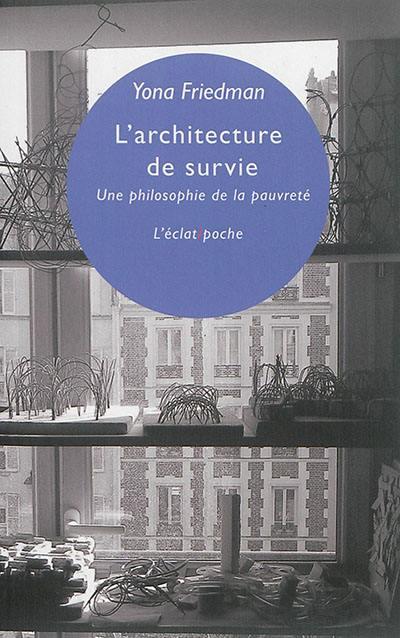 L'architecture de survie : une philosophie de la pauvreté