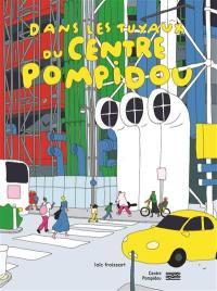 Dans les tuyaux du Centre Pompidou
