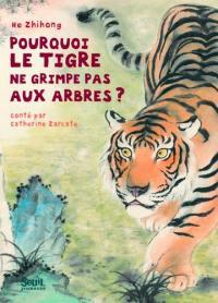 Pourquoi le tigre ne grimpe pas aux arbres ?