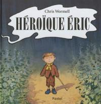 Héroïque Eric