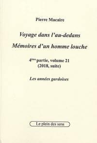 Voyage dans l'au-dedans, mémoires d'un homme louche. Volume 4-21, 2018