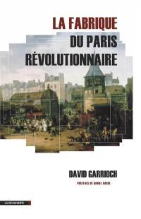 La fabrique du Paris révolutionnaire