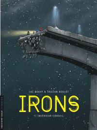 Irons. Vol. 1. Ingénieur-conseil