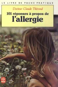 101 réponses à propos de l'allergie
