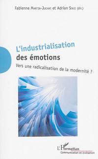 L'industrialisation des émotions : vers une radicalisation de la modernité ?