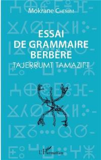 Essai de grammaire berbère = Tajerrumt tamazight