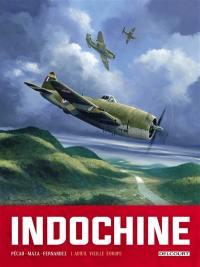 Indochine. Volume 1, Adieu, vieille Europe