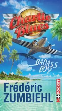 Charlie blues, Badass boy
