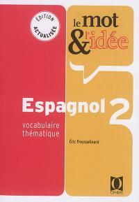 Le mot & l'idée, espagnol 2
