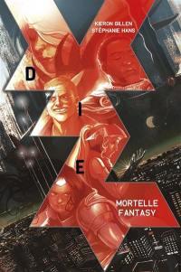 Die. Volume 1, Mortelle fantasy