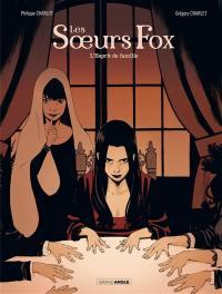 Les soeurs Fox. Volume 2, L'esprit de famille
