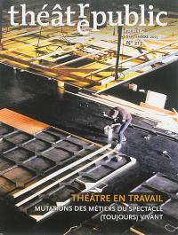 Théâtre-public. n° 217, Théâtre en travail