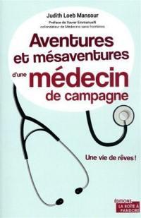 Aventures et mésaventures d'une médecin de campagne