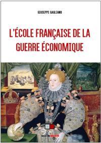 L'école française de la guerre économique