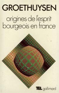 Origines de l'esprit bourgeois en France. Volume 1, L'Eglise et la bourgeoisie