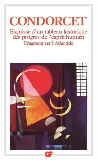 Esquisse d'un tableau historique des progrès de l'esprit humain; Fragments sur l'Atlantide