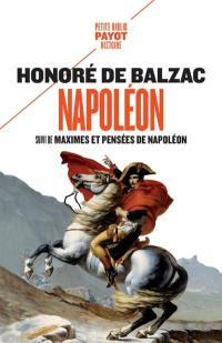 Napoléon. Suivi de Maximes et pensées de Napoléon