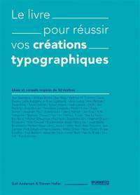 Le livre pour réussir vos créations typographiques