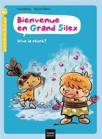 Bienvenue en Grand Silex, Vive la récré !