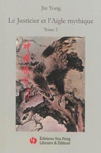 Le justicier et l'aigle mythique. Volume 2,