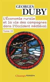 L'économie rurale et la vie des campagnes dans l'Occident médiéval. Volume 2,