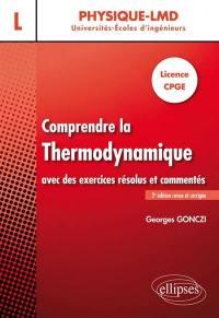 Comprendre la thermodynamique avec des exercices résolus et commentés