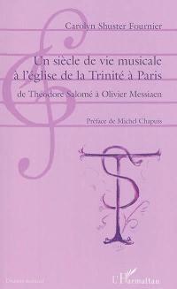 Un siècle de vie musicale à l'église de la Trinité à Paris