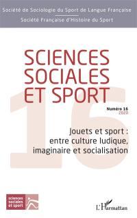 Sciences sociales et sport. n° 16, Jouets et sports