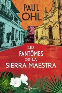 Les fantômes de la Sierra Maestra
