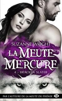 La meute Mercure. Volume 4, Bracken Slater