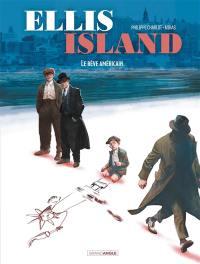 Ellis Island. Vol. 2. Le rêve américain