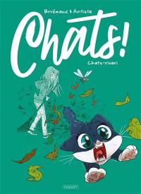 Chats !. Volume 3, Chats-rivari