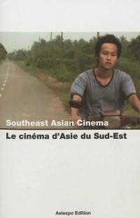 Le cinéma d'Asie du Sud-Est = Southeast asian cinema